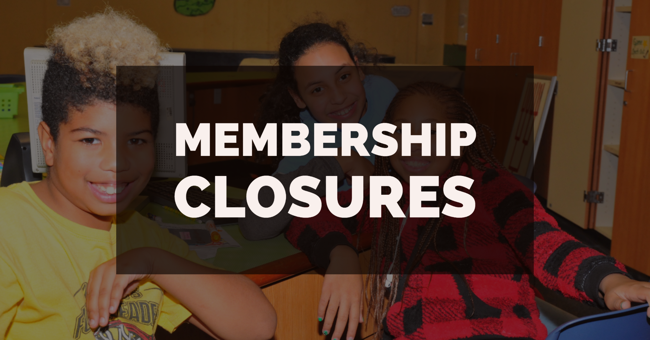 membership-closures